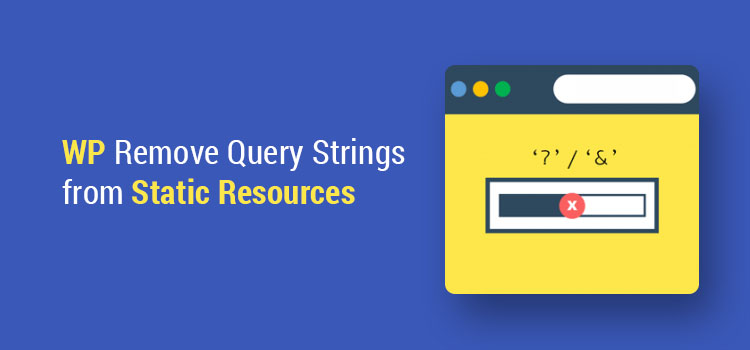 remove query strings from static resources wordpress